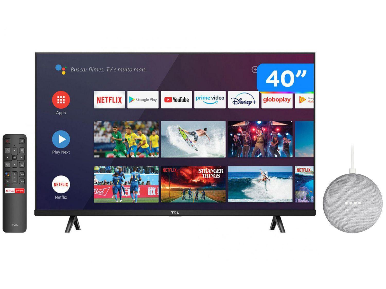 """Smart TV 40"""" Full HD LED TCL S615 VA 60Hz + Nest - Mini 2ª geração Smart Speaker"""