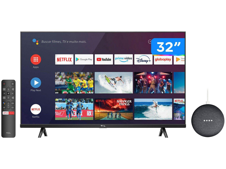 """Smart TV 32"""" HD LED TCL S615 VA 60Hz Android - Wi-Fi + Nest Mini 2ª geração com Google Assistente"""