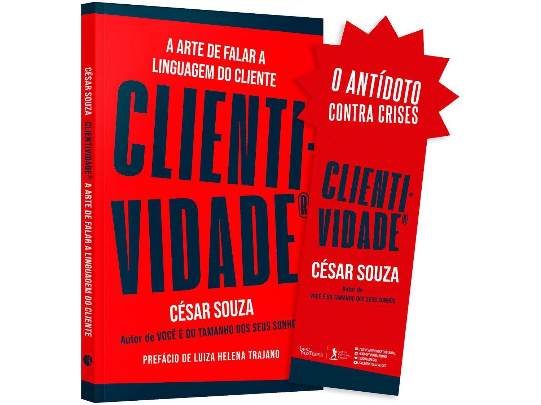 Livro Clientividade A Arte de Falar a Linguagem - do Cliente César Souza com Marcador
