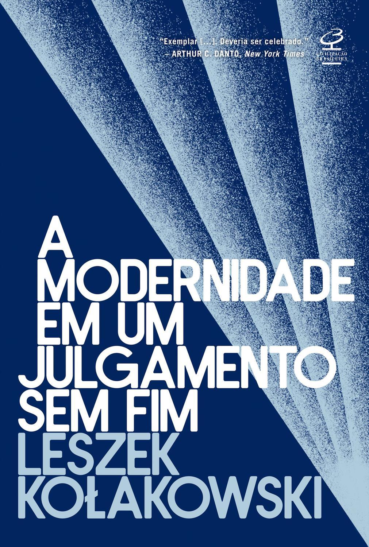Livro - A modernidade em um julgamento sem fim