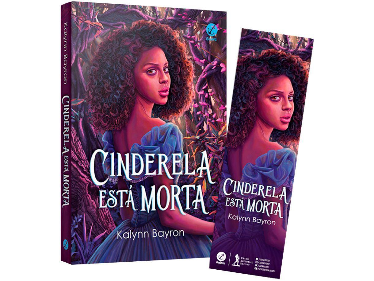 Livro Cinderela Está Morta Kalynn Bayron - com Brinde Pré-venda