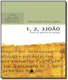 1, 2, 3 joao: como ter garantia da salvacao - Hagnos