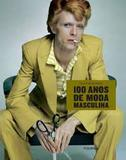 100 anos de moda masculina - Publifolha editora