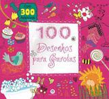 100 desenhos para garotas - Ciranda cultural