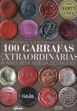 100 garrafas extraordinarias da mais bela adega do mundo - Gaia (global)