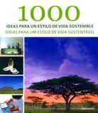 1000 Ideas Para Un Estilo de Vida Sostenible (1000 Ideias Para Um Estilo de Vida Sustentável) - Ilus books