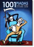 1001 Piadas Para Ler Antes de Morrer... de Rir - Matrix - urbana