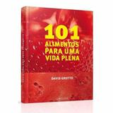 101 Alimentos Para Uma Vida Plena - Larousse