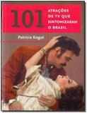 101 Atrações de Tv Que Sintonizaram o Brasil - Estacao brasil - sextante