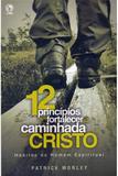 12 Princípios para Fortalecer sua Caminhada com Cristo - Casa publicadora das asembleias de deus
