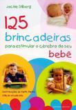 125 Brincadeiras Para Estimular O Cérebro do Seu Bebê - Ground