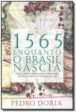 1565 enquanto o brasil nascia: a aventura de portu - Harper collins