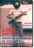1968, Por Aí ... Memórias Burlescas da Ditadura - Publisher brasil editora