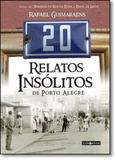 20 Relatos Insólitos de Porto Alegre - Libertad