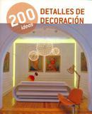 200 Ideas Detalles de Decoración - Ilus books