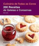 200 Receitas De Geleias E Conservas - Publifolha