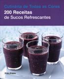 200 Receitas De Sucos Refrescantes / Hamlyn - Publifolha ed