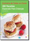 200 Receitas Especiais Para Criancas / Frost - Publifolha ed