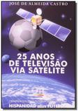 25 anos de televisao via satelite - Edipromo