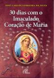 30 Dias com o Imaculado Coração de Maria - Paulinas editora