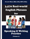 3,570 Real-world English Phrases for Speaking and Writing Practice, Volume 2 - Everett ofori