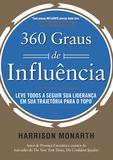 360 Graus de Influência - Leve todos a seguir sua liderança em sua trajetória para o topo