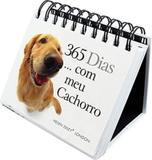 365 dias... Com meu cachorro