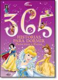 365 Histórias Para Dormir: Princesas e Fadas - Dcl - difusao cultural do livro