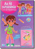 4 Super Irmas - Clara a Artista - Girassol 2 - filial