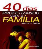 40 Dias Profetizando Com A Familia - Ad santos