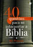40 Questões Para se Interpretar a Bíblia - Fiel