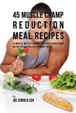 45 Muscle Cramp Reduction Meal Recipes - Live stronger faster