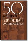 50 Grandes Sociologos Contemporaneos - Contexto