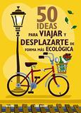 50 Ideas Para Viajar Y Desplazarte de Forma Más Ecológica - Blume