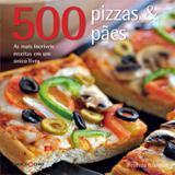 500 pizzas & pães