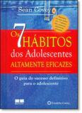 7 Hábitos dos Adolescentes Altamente Eficazes, Os: O Guia do Sucesso Definitivo Para o Adolescente - Best seller - grupo record