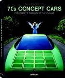 70s Concept Cars - Teneues - Paisagem distribuidora de livros ltda