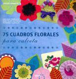 75 Cuadros Florales Para Calceta - Librero