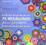 75 Hexagonos Para Ganchillo - Librero