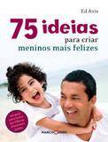75 ideias para criar meninos mais felizes