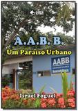 A.a.b.b: um paraiso urbano - Autor independente