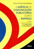 A Agência De Comunicação Publicitária Como Empresa