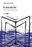 A Arte de Ler - Editora 34