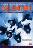 A Arte de Selecionar Talentos
