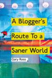 A Blogger's Route to a Saner World - Arena books
