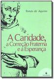 A caridade, a correcao fraterna e a esperanca - Ecclesiae
