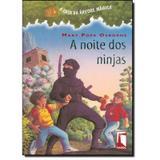 A Casa da Arvore Magica A Noite dos Ninjas - Editora farol literario