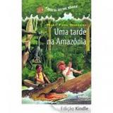 A Casa da Arvore Magica Uma Tarde Na Amazonia - Editora farol literario
