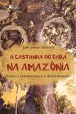A Castanha do para na Amazonia - Paco editorial