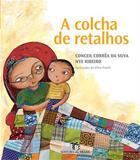 A Colcha de Retalhos - Editora do brasil sp